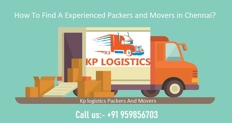 How To Find A Experienced  Packers and Movers in Chennai?