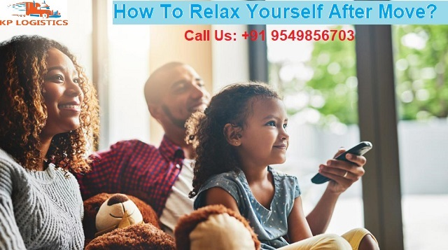 How To Relax Yourself After Moving With Movers And Packers In Chennai?